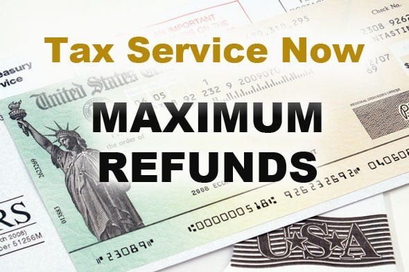 Maximum Refunds tax Service Now