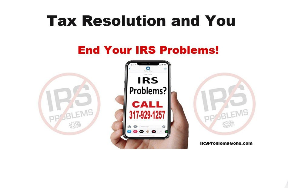 Tax Resolution and You with IRS Problems Gone So Act Now